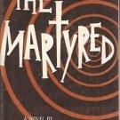 THE MARTYRED A NOVEL BY RICHARD E. KIM