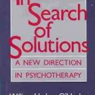 IN SEARCH OF SOLUTION A NEW DIRECTION IN PSYCHOTHERAPY