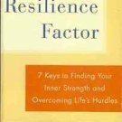 THE RESILIENCE FACTOR 7 KEYS TO FINDING YOUR INNER STRE