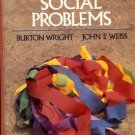 SOCIAL PROBLEMS BY BURTON WRIGHT & JOHN P. WEISS