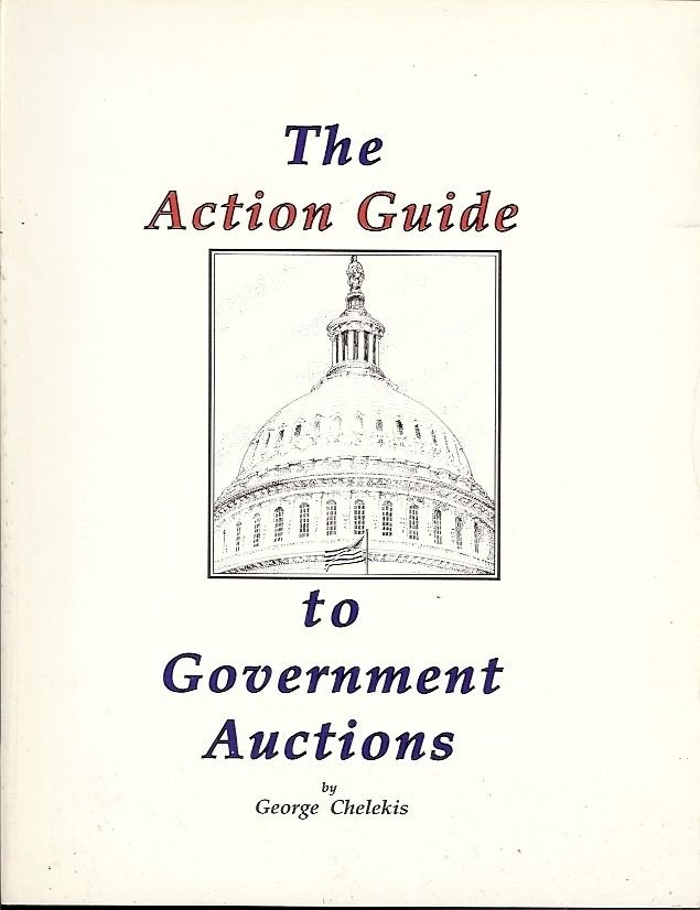 THE ACTION GUIDE TO GOVERNMENT AUCTIONS BY GEORGE CHELEKIS