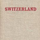 SWITZERLAND LA SUISSE DIE SCHWEIZ BY RICHARD ALDINGTON