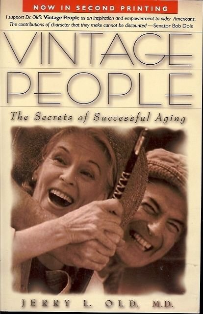 VINTAGE PEOPLE THE SECRET OF SUCCESSFUL AGING BY JERRY L. OLD 2000