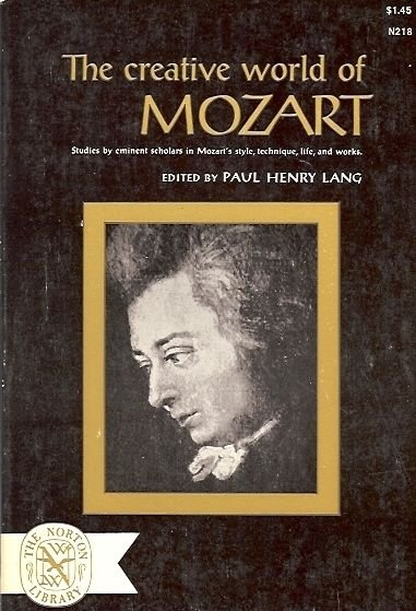THE CREATIVE WORLD OF  MOZART BY PAUL HENRY LANG 1963