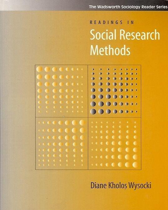 READING IN SOCIAL RESERACH  METHODS DIANE KHOLOS WYSOCKI