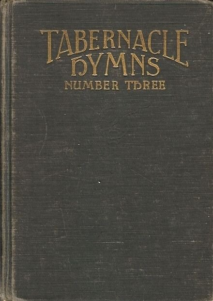 TABERNACLE HYMNS NUMBER THREE