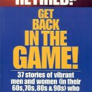 RETIRED? GET BACK IN THE GAME ! BY JACK WYMAN 1994