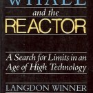 THE WHALE AND THE REACTOR A SEARCH FOR LIMITS IN AN AGE OF HIGH TECHNOLOGY