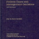 FEDERAL TAXES AND MANAGEMENT DECISIONS BY RAY M. SOMMERFELD