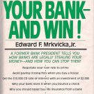 BATTLE YOUR BANK AND WIN! BY EDWARD F. MRKVICKA JR.