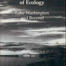 THE USES OF ECOLOGY LAKE WASHINGTON & BEYOND BY W.T. EDMONDSON