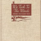 WE TOOK TO THE WOODS BY LOUISE DICKINSON RICH 1942