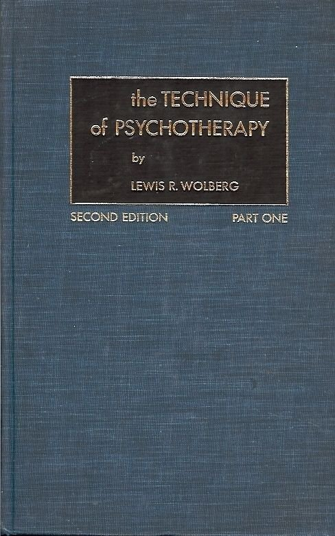 THE TECHNIQUE OF PSYCHOTHERAPY BY LEWIS R. WOLBERG 1967