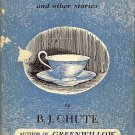 THE BLUE CUP & OTHER STORY BY B.J. CHUTE 1957