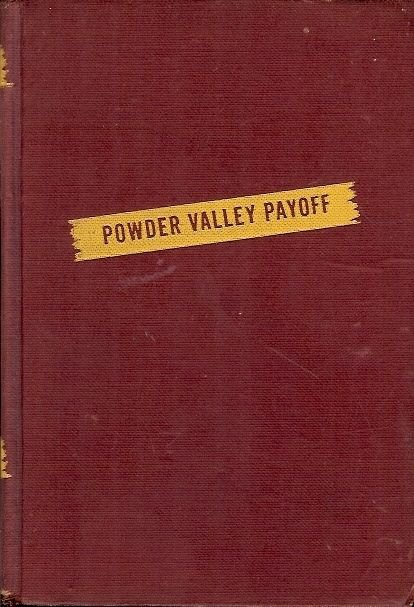 POWDER VALLEY PAYOFF BY PETER FIELD 1946