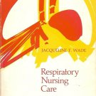 RESPIRATORY NURSING CARE PHYSIOLOGY & TECHNIQUE BY JACQUELINE F WADE
