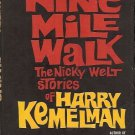 THE NINE MILE WALK THE  NICKY WELT STORIES OF HARRY KEMELMAN