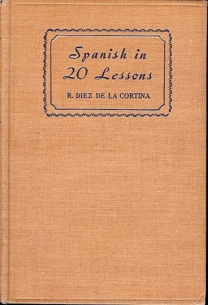 SPANISH 20 LESSONS BY R. DIEZ DE LA CORTINA 1948