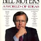 BILL MOYES A WORLD OF IDEAS CONVERSATIONS WITH THOUGHTFUL MEN & WOMEN ABOUT