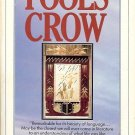 FOOLS CROW BY JAMES WELCH 1987