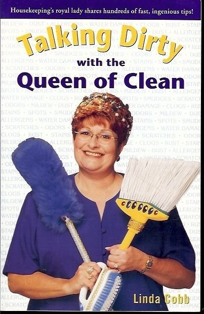 TALKING DIRTY WITH QUEEN OF CLEAN BY LINDA COBB