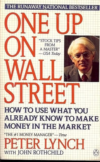 ONE UP ON WALL STREET HOW TO USE WHAT YOU ALREADY KNOW TO MAKE MONEY IN THE MARK