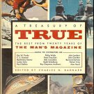 A TREASURY OF TRUE THE BEST FROM TWENTY YEAR OF THE MAN'S MAGAZINE