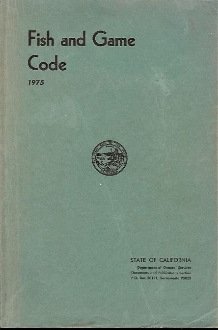 FISH AND GAME CODE 1975 STATE OF CALIFORNIA
