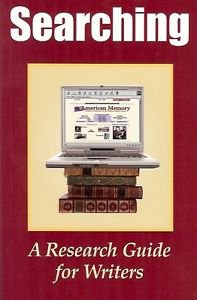 SEARCHING A RESEARCH GUIDE FOR WRITERS 2008
