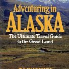 ADVENTURING IN ALASKA ULTIMATE TRAVEL GUIDE TO GREAT