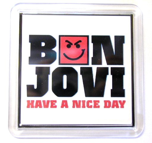 White Have A Nice Day Smirky Guy BON JOVI Coaster