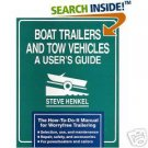 Boat Trailers and Tow Vehicles by Steve Henkel (1991)