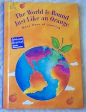 The World is Round Just Like an Orange Scott Foresman Celebrate Reading