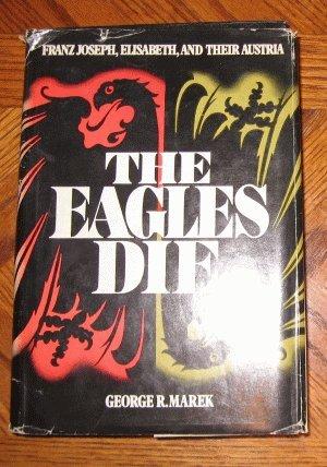 Book: The Eagles Die George Marek 1974 hardcover with dustjacket