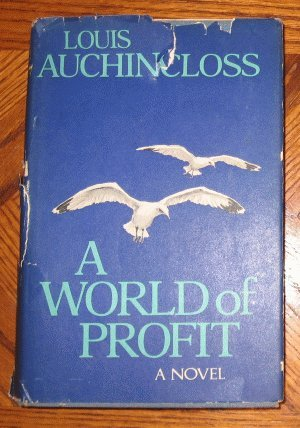 Louis Auchincloss A World of Profit hardcover with dustjacket 1968