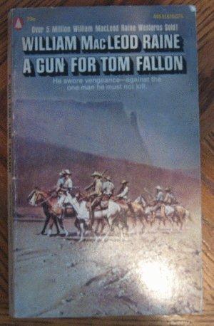 vintage 1954 William MacLeod Raine A Gun For Tom Fallon