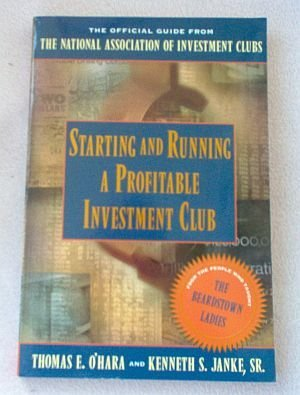 Starting and Running a Profitable Investment Club by Thomas E. O'Hara and Kenneth Janke