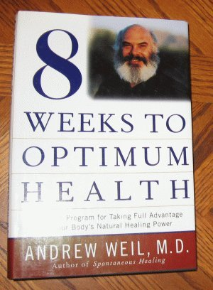 8 Weeks to Optimum Health Andrew Weil MD hardcover with dustjacket excellent condition