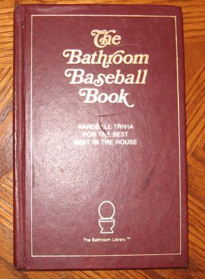 1991 The Bathroom Baseball Book John Murphy hardcover