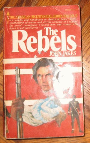 1975 Rebels by John Jakes American Bicentennial Series