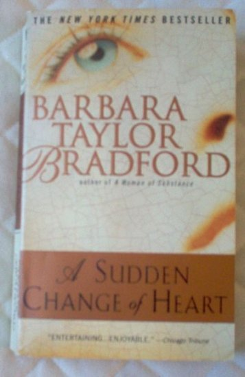 Book: A Sudden Change of Heart Barbara Taylor Bradford