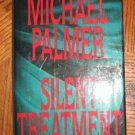 Michael Palmer Silent Treatment hardcover with dustjacket LIKE NEW condition