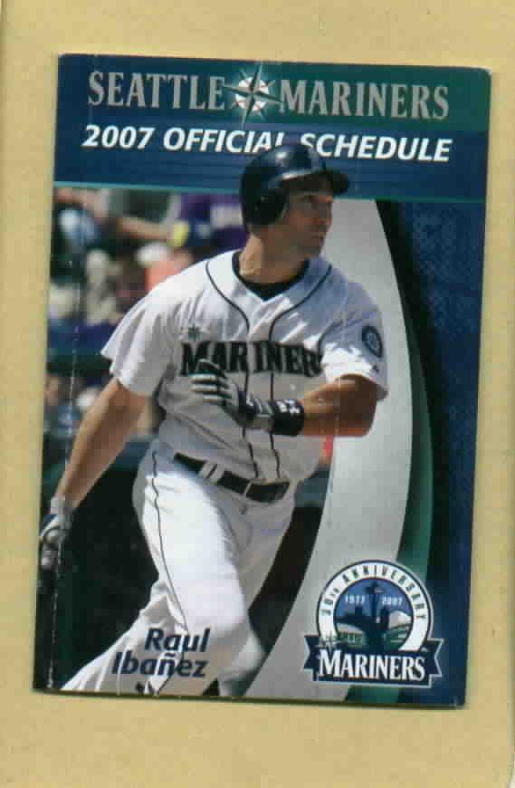 2007 Seattle Mariners Pocket Schedule Raul Ibanez Budweiser