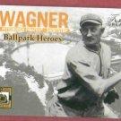 2003 Fleer Ballpark Heroes Honus Wagner Pittsburgh Pirates # 3