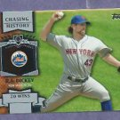 2013 Topps Baseball Chasing History R A Dickey New York Mets Insert # CH-17