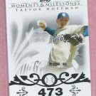 2008 Topps Moments & Milestones Trevor Hoffman San Diego Padres # 32   57/150