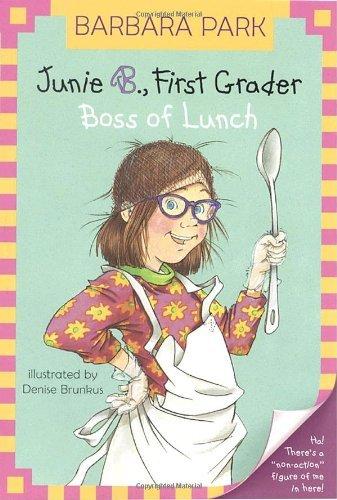 Junie B., First Grader: Boss Of Lunch- Barbara Park