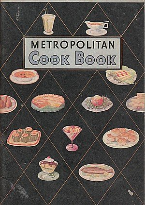 VINTAGE ~ METROPOLITAN COOK BOOK ~ 1942 METROPOLITAN LIFE INSURANCE CO (SOFT COVER)