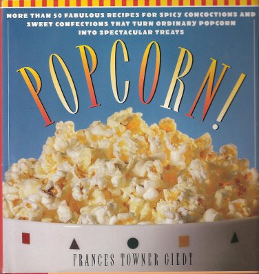 POPCORN! By Frances Towner Giedt (HARD COVER)