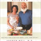 THE HEALTHY KITCHEN: BY ANDREW WEIL, M.D. AND ROSIE DALEY COOKBOOK (HARDCOVER)